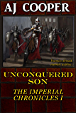 Unconquered Son (The Imperial Chronicles Book 1)