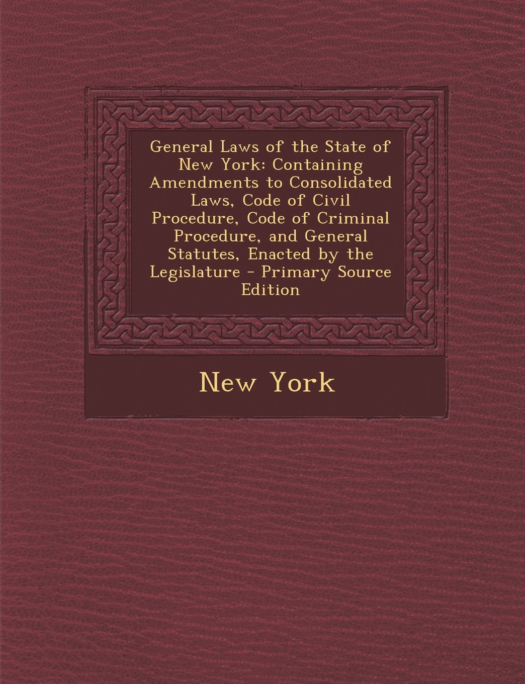 Download General Laws of the State of New York: Containing Amendments to Consolidated Laws, Code of Civil Procedure, Code of Criminal Procedure, and General Statutes, Enacted by the Legislature pdf
