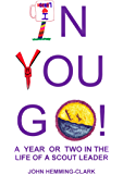 In You Go! A year or two in the life of a scout leader