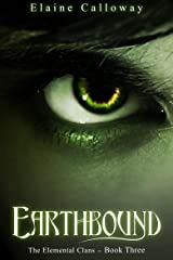 Earthbound (The Elemental Clan Series Book 3) Kindle Edition