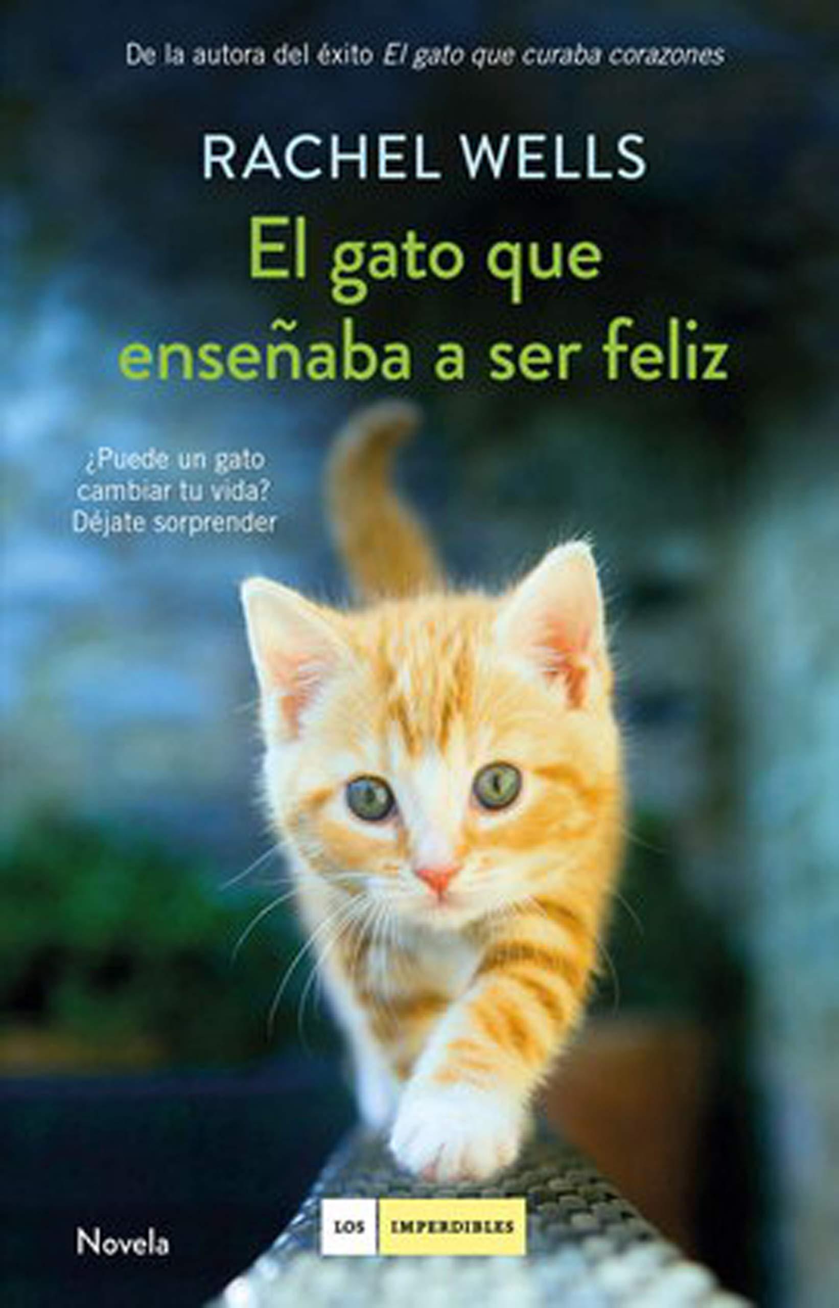 El gato que enseñaba a ser feliz (LOS IMPERDIBLES): Amazon.es: Wells, Rachel, Triviño, Montse: Libros