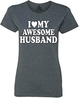 ce1e18b7d78d Shop4Ever I Love My Awesome Husband Women's T-Shirt Couples Shirts