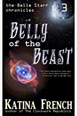 Belly of the Beast: The Belle Starr Chronicles, Episode 3 Kindle Edition