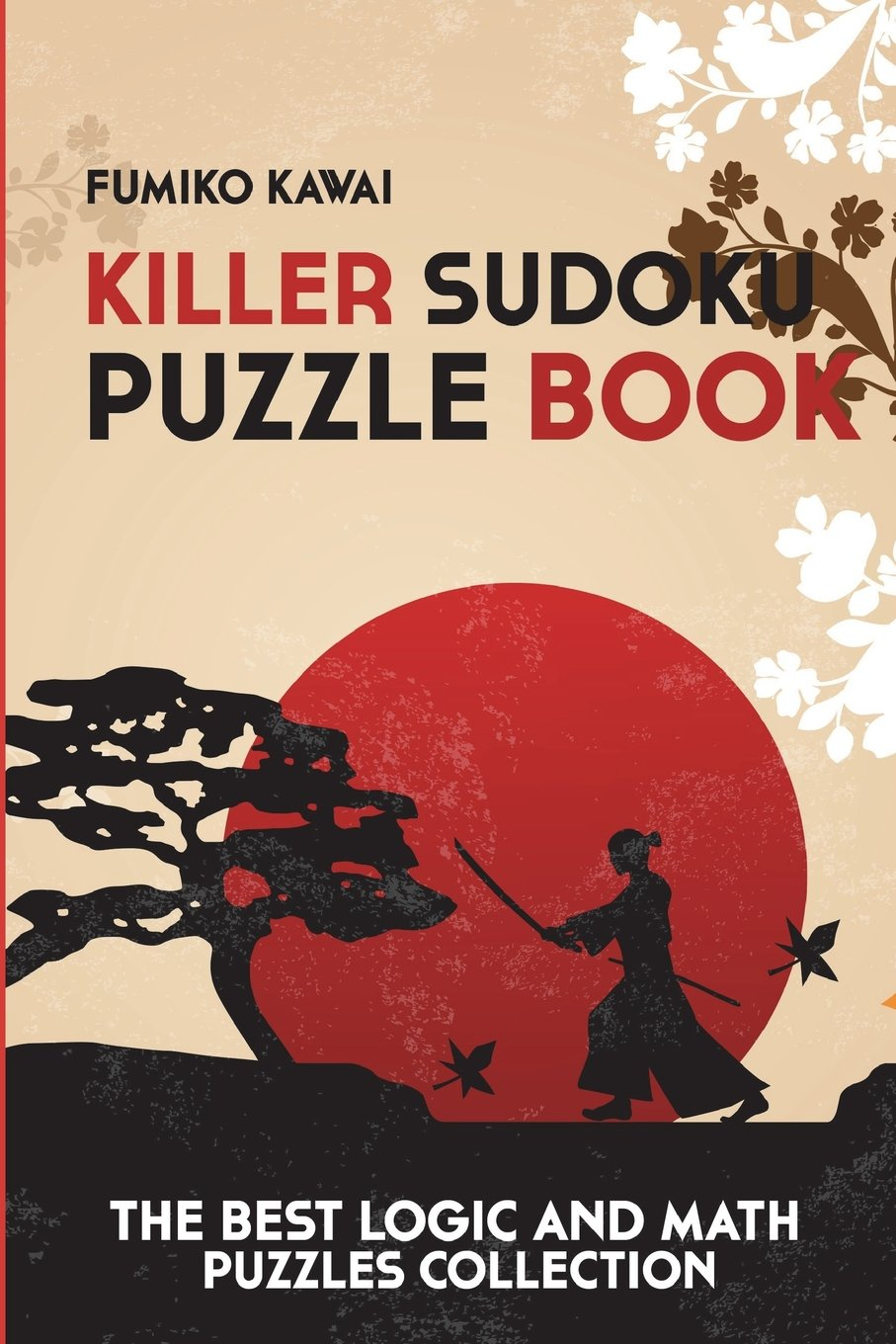 Read Online Killer Sudoku Puzzle Book: The Best Logic and Math Puzzles Collection (Killer Sudoku Book) ebook