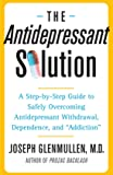 The Antidepressant Solution: A Step-by-Step Guide