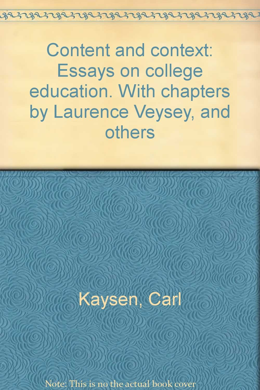 Content And Context Essays On College Education With Chapters By  Content And Context Essays On College Education With Chapters By Laurence  Veysey And Others Carl Kaysen Amazoncom Books Help Me Writing My Assignment also Pricing Your Writing Services  High School Entrance Essay Samples