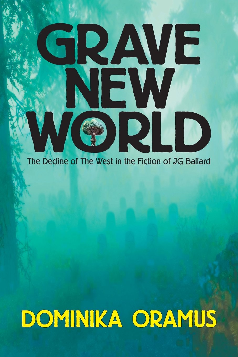 Download Grave New World: The Decline of The West in the Fiction of J.G. Ballard PDF