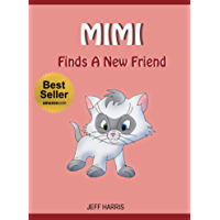 Books For Kids : Mimi finds a new friend (FREE BONUS) (Bedtime Stories for Kids Ages 2 - 10) (Books for kids, Children's… book cover