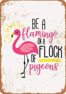 HomDeo Tin Sign Personalized Wall Vintage Look 8 x 12 Art - Be a Flamingo in a Flock of Pigeons Wall Decor Metal Signs