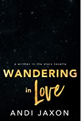 Wandering In Love (Written in the Stars Book 11) Kindle Edition
