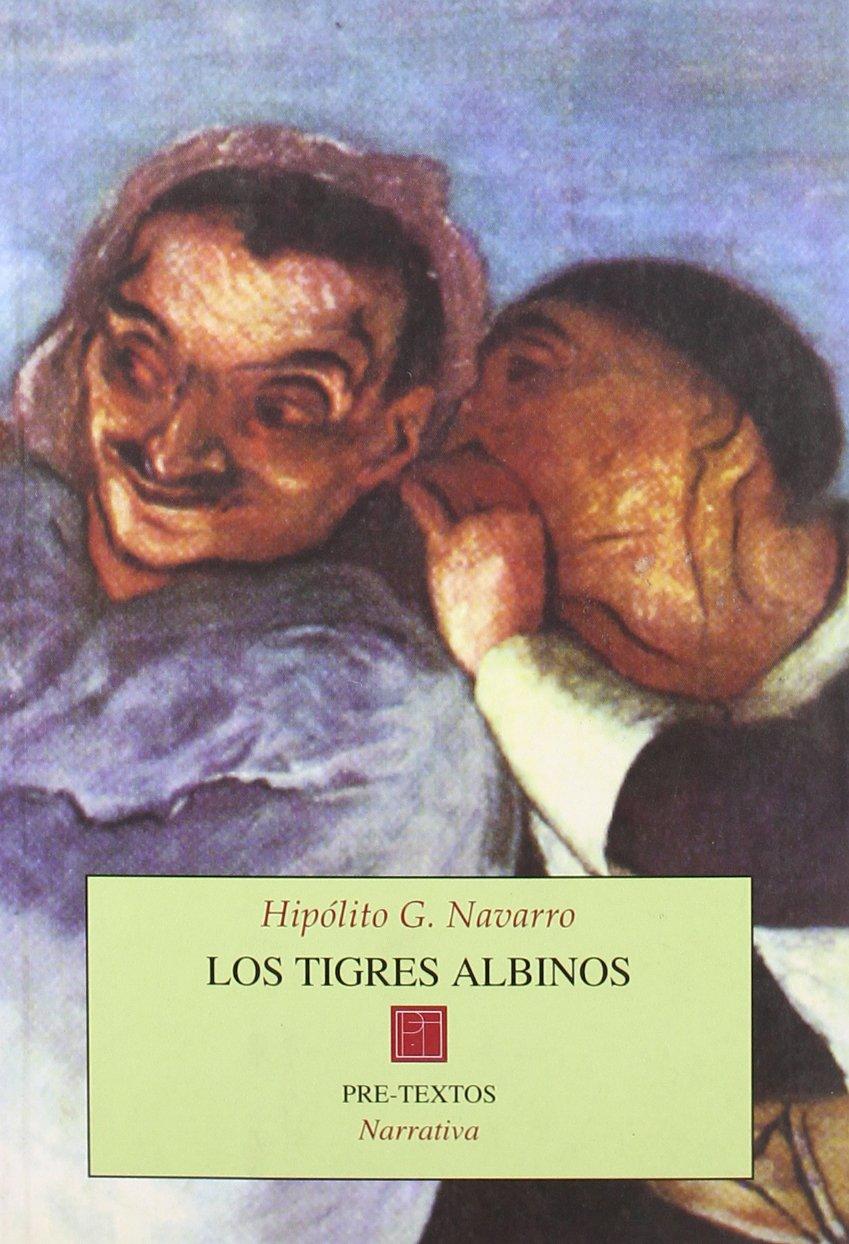 """Resultado de imagen de fotos de """"Los tigres albinos"""" de Hipólito G. Navarro"""