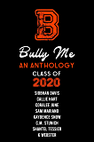 Bully Me: Class of 2020