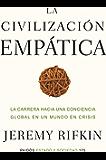 La civilización empática: La carrera hacia una conciencia global en un mundo en crisis