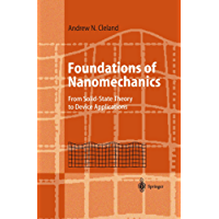 Foundations of Nanomechanics: From Solid-State Theory to Device Applications (Advanced Texts in Physics)