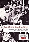 No Other Road to Take: Memoir of Mrs Nguyen Thi Dinh (Data Paper- Southeast Asia Program, Cornell University, No. 102)