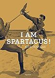 I am Spartacus ! (PREMIERE COLLEC)