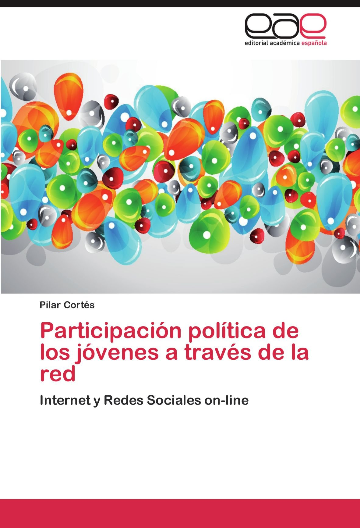 Download Participación política de los jóvenes a través de la red: Internet y Redes Sociales on-line (Spanish Edition) ebook