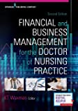 Financial and Business Management for the Doctor of Nursing Practice 2ed
