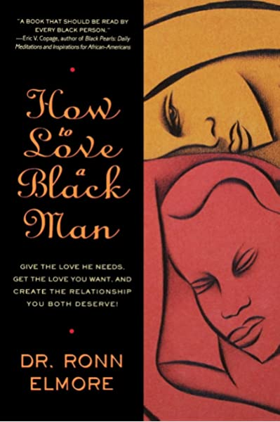 How To Love A Black Man Elmore Ronn 8601417146194 Amazon Com Books