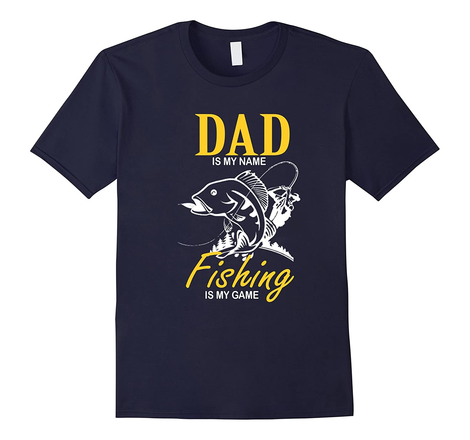 Dad Is The Name Fishing Is My Game T-shirt-Vaci