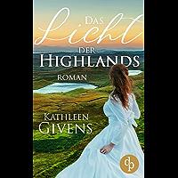 Das Licht der Highlands: (Historisch, Liebe) (Clans der Highlands-Reihe 1)