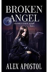 Broken Angel: A Kamlyn Paige Novel (Chronicles of a Supernatural Huntsman Book 1) Kindle Edition