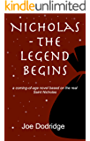 Nicholas - The Legend Begins: a coming-of-age novel based on the real Saint Nicholas