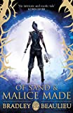 Of Sand and Malice Made (The Song of the Shattered Sands)