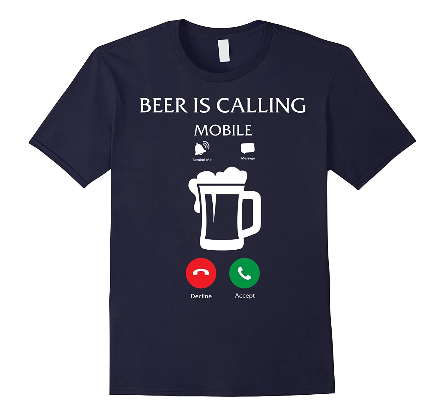 Beer Is Calling with Mobile Phone Design - Funny T-Shirt-Vaci