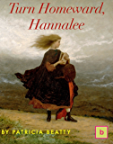 Turn Homeward, Hannalee: Illustrated Historical Fiction for Teens