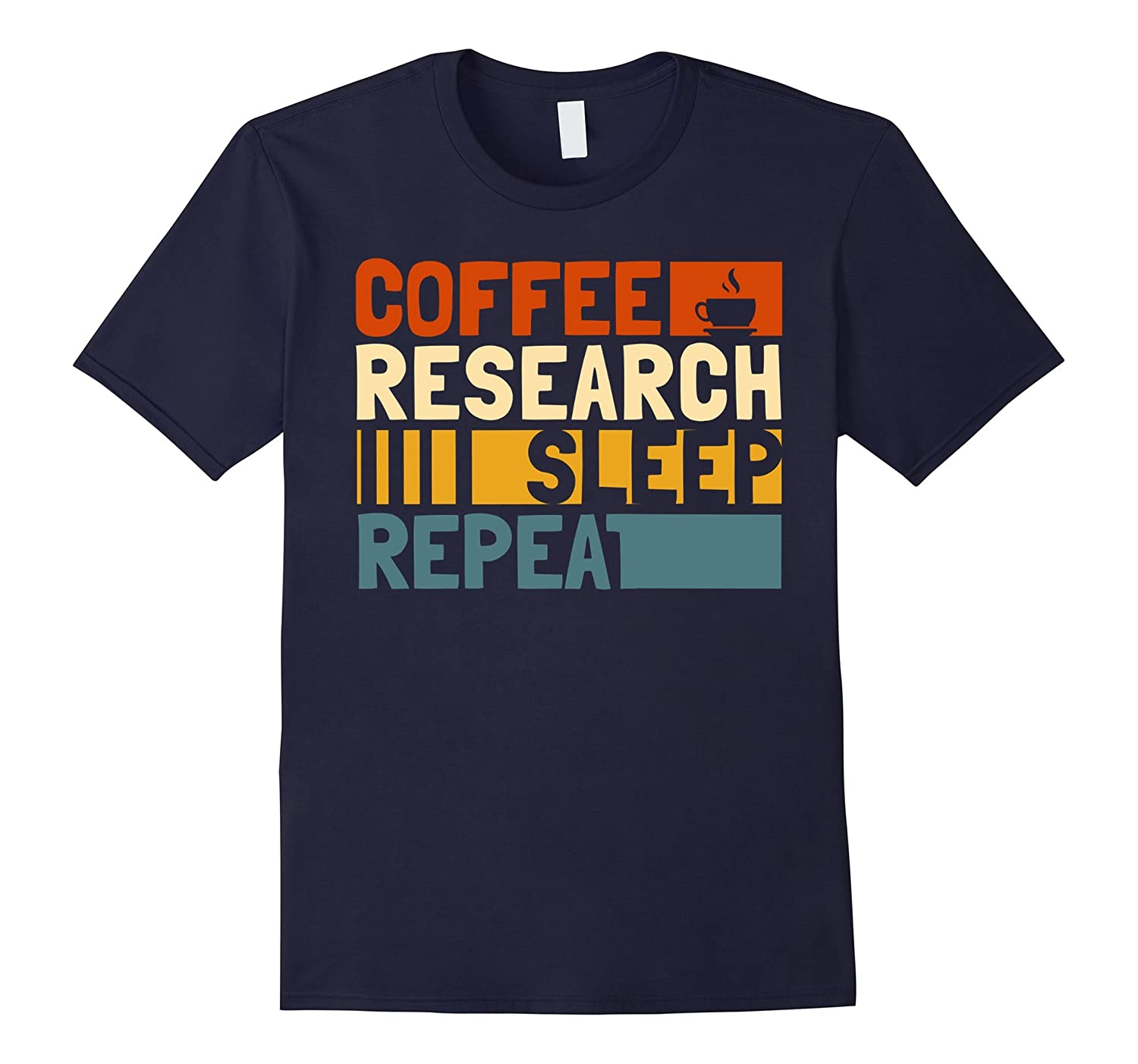 Coffee Research Sleep Repeat Researcher T-Shirt Retro-PL