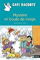 Mystère et boule de neige (Gafi raconte) (French Edition) Paperback