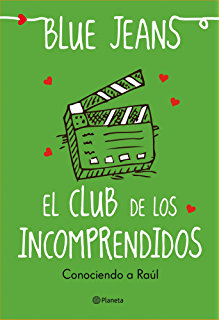 El club de los incomprendidos: Conociendo a Raúl (Spanish Edition)