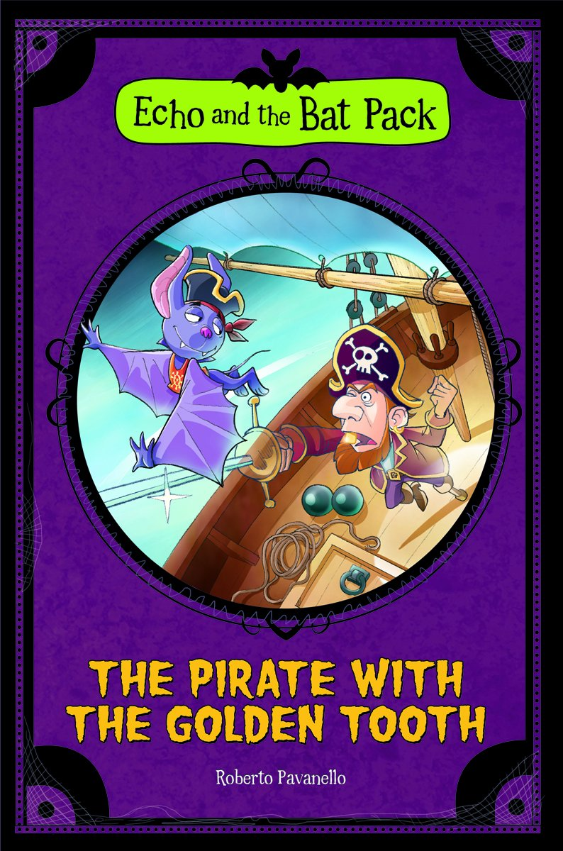 The Pirate with the Golden Tooth (Echo and the Bat Pack) pdf