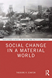 Social Change in a Material World: How Activity and Material Processes Dynamize Practices (Routledge Studies in Social…