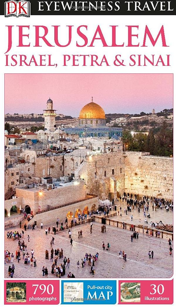 DK Eyewitness Travel Guide: Jerusalem, Israel, Petra & Sinai by DK Eyewitness Travel