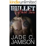 Bullet Part 2: A Slow Burn Rock Star Romance