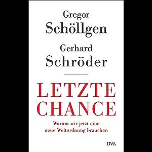 Letzte Chance: Warum wir jetzt eine neue Weltordnung brauchen (German Edition)