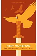 Fight Your Enemy: The Helen of Hollingsworth Trilogy Book 3 Kindle Edition