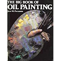 The Big Book of Oil Painting (Practical Art Books)