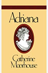 Adriana: A Sweet and Humorous Regency Novel (Catherine Moorhouse Regency Trilogy Book 1) Kindle Edition