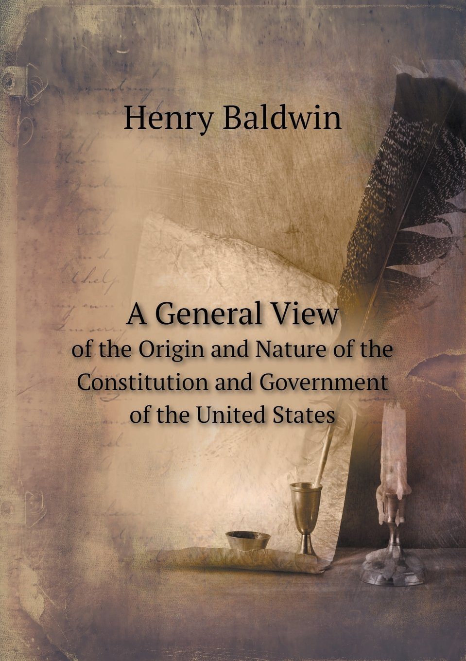 Download A General View of the Origin and Nature of the Constitution and Government of the United States pdf