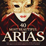 40 Most Beautiful Arias [Import allemand]
