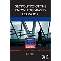 Geopolitics of the Knowledge-Based Economy (Regions and Cities) (English Edition)
