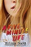 A Five-Minute Life