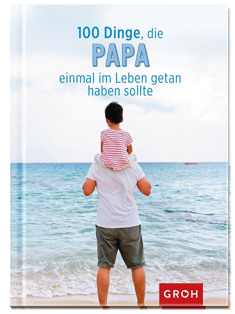 100 Dinge, die Papa einmal im Leben getan haben sollte: Amazon.de ...