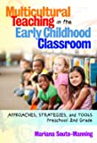 Multicultural Teaching in the Early Childhood Classroom: Approaches, Strategies, and Tools, Preschool–2nd Grade (Early Childhood Education Series)