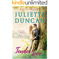Tender Love: A Christian Romance, plus Book 2 Tested Love: A Christian Romance (The True Love Series 1)