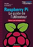Raspberry Pi - Le guide de l'utilisateur : Edition à jour de Raspberry Pi 3 (Tous makers !)