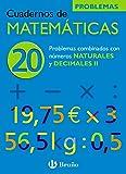 20 Problemas combinados con números naturales y decimales II (Castellano - Material Complementario - Cuadernos De Matemáticas)